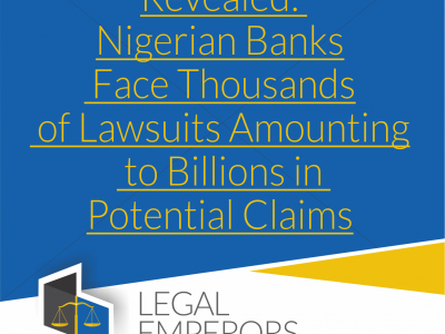 Revealed: Nigerian Banks Face Thousands of Lawsuits Amounting to Billions in Potential Claims